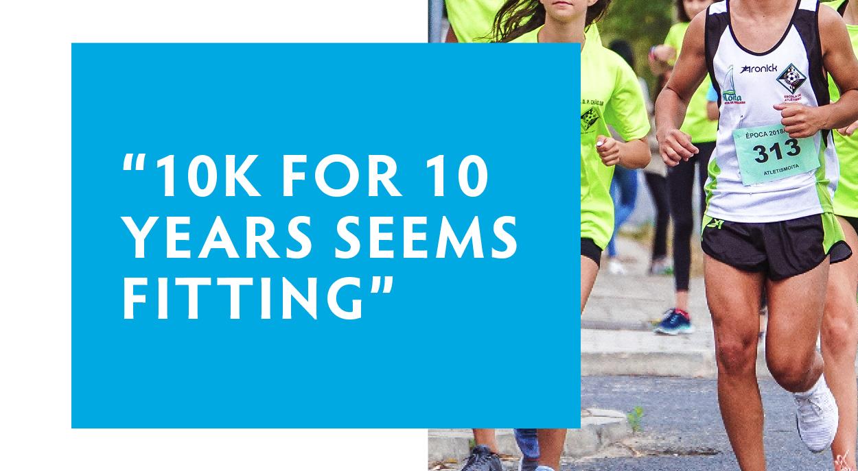 10 weeks – 10k – 10 years; Part 3